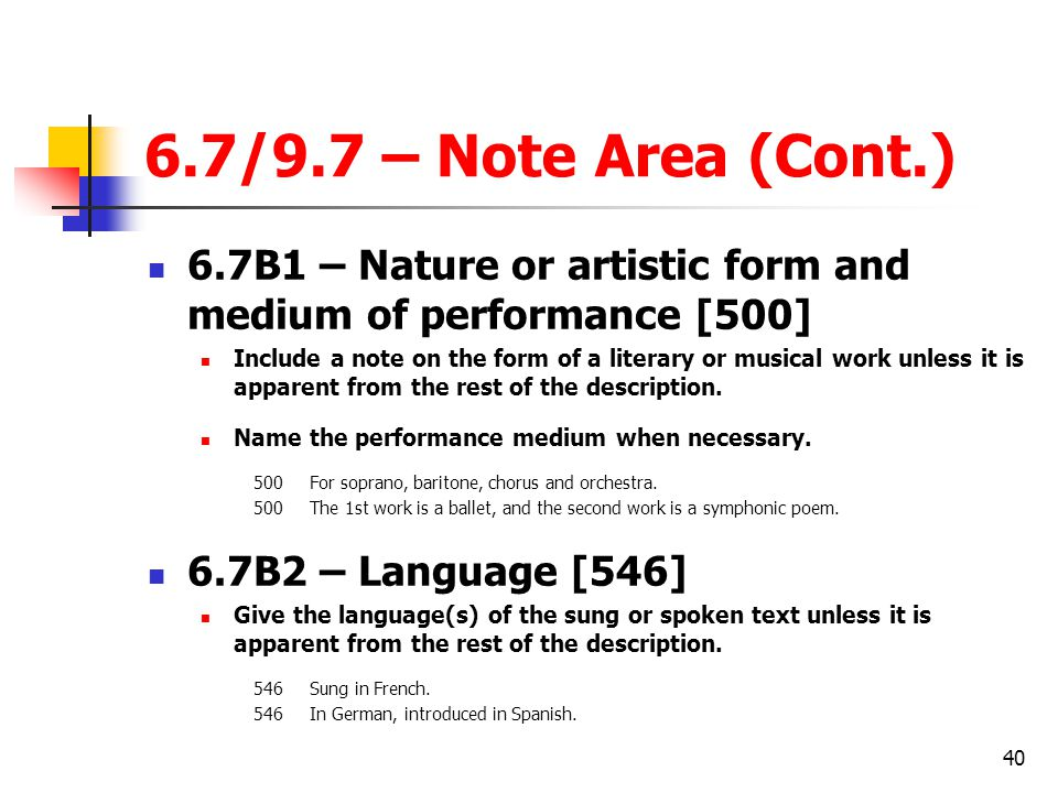 6.7/9.7 – Note Area (Cont.) 6.7B1 – Nature or artistic form and medium of performance [500]